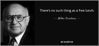 free lunch - mIlton friedman